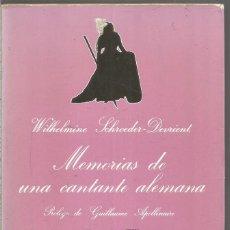 Libros de segunda mano: WILHELMINE SCHROEDER-DEVRIEND. MEMORIAS DE UNA CANTANTE ALEMANA. TUSQUETS LA SONRISA VERTICAL. Lote 243633560