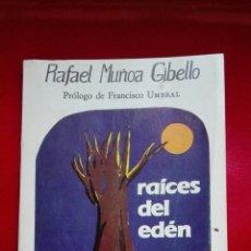 Libros de segunda mano: RAICES DEL EDÉN RAFAEL MUÑOA PLAYLADY FRANCISCO UMBRAL. Lote 243763840