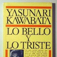 Libros de segunda mano: KAWABATA, YASUNARI - LO BELLO Y LO TRISTE - BARCELONA 1988. Lote 243822500