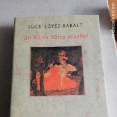 Libros de segunda mano: UN KAMA - SUTRA ESPAÑOL. LUCA LÓPEZ-BARALT. EDITORIAL SIRUELA. EROTISMO. SIGLO XVII 1992 510PP. Lote 244195075