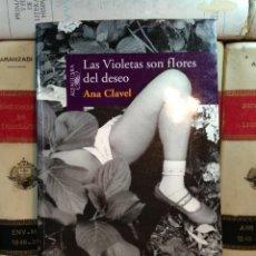 Libros de segunda mano: LAS VIOLETAS SON FLORES DEL DESEO. CLAVEL, ANA. 2008. ISBN 9789705800535.. Lote 243877480