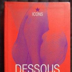 Libros de segunda mano: DESSOUS TASCHEN PERFECTO ESTADO SIN USO 190 PAGINAS 20X14,5 CM MULTITUD FOTOGRAFIAS. Lote 244495540