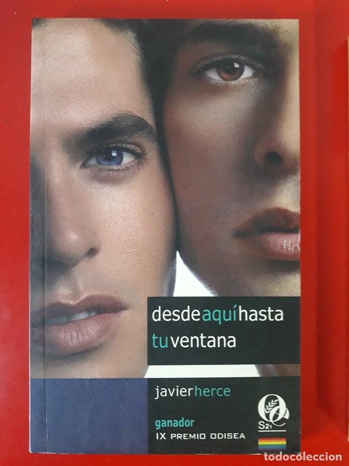 DESDE AQUÍ HASTA TU VENTANA / JAVIER HERCE / EDI. ODISEA BOLSILLO / EDICIÓN 2011 (Libros de Segunda Mano (posteriores a 1936) - Literatura - Narrativa - Erótica)