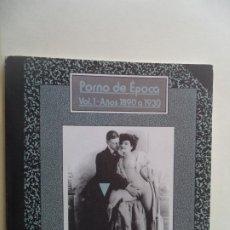 Libros de segunda mano: PORNO DE EPOCA V-1 AÑOS1890-1930 BUEN ESTADO LIBRO FOTOS DE EPOCA 17X18 CM. Lote 245281630