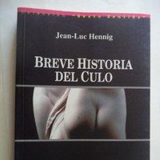 Libros de segunda mano: BREVE HISTORIA DEL CULO JEAN-LUC HENNIG EDITA R&B BUEN ESTADO 21X15 CM 262 PAGINAS. Lote 245283950