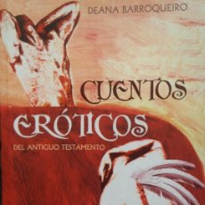 Libros de segunda mano: CUENTOS EROTICOS DEL ANTIGUO TESTAMENTO - DEANA BARROQUEIRO - ED. PLURALSINGULAR - 2005. Lote 246014575
