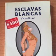 Libros de segunda mano: ESCLAVAS BLANCAS - VÍCTOR BRUNO - ILUSTRADO POR MUSQUERA - D'O FANTASY Nº 9. Lote 246119635