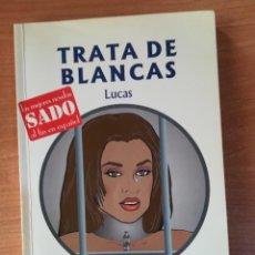 Libros de segunda mano: TRATA DE BLANCAS - LUCAS - ILUSTRADO POR MUSQUERA - D'O FANTASY Nº 10. Lote 246122170