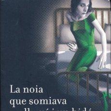 Libros de segunda mano: LA NOIA QUE SOMIAVA UN LLUMÍ I UN BIDÓ DE GASOLINA LARSSON, STIEG ISBN: 978-84-664-1004-5. Lote 246188145