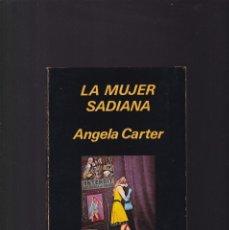 Libros de segunda mano: LA MUJER SADIANA - ANGELA CARTER - EDHASA EDITORIAL 1981 / 1ª EDICION. Lote 246298050