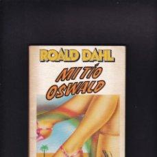 Libros de segunda mano: ROALD DAHL - MI TÍO OSWALD - EDITORIAL ANAGRAMA 1983 / 1ª EDICION. Lote 246298385