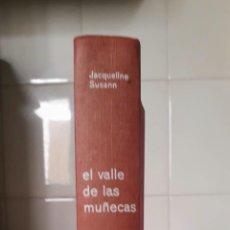 """Libros de segunda mano: """"EL VALLE DE LAS MUÑECAS"""" DE JACQUELINE SUSANN. Lote 249315840"""