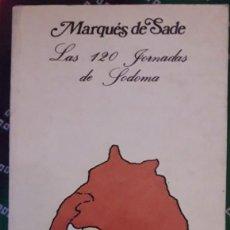 Libri di seconda mano: MARQUÉS DE SADE . LAS 120 JORNADAS DE SODOMA. Lote 252094015