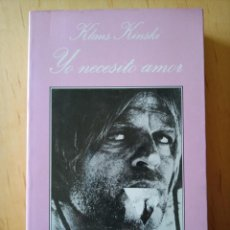 Livros em segunda mão: KLAUS KINSKI YO NECESITO AMOR. Lote 252234190