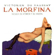 Livros em segunda mão: LA MORFINA- NOVELA DE HORROR Y PASION- VICTORIEN DU SAUSSAY.-NUEVO. Lote 254947380