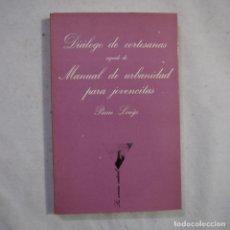 Libros de segunda mano: LA SONRISA VERTICAL 11. DIÁLOGO DE CORTESANAS / MANUAL DE URBANIDAD PARA JOVENCITAS - PIERRE LOUYS. Lote 255459095