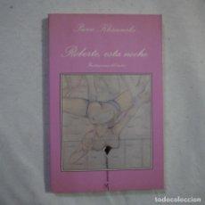 Libros de segunda mano: LA SONRISA VERTICAL N.º 102. ROBERTE ESTA NOCHE. ILUSTRACIONES DEL AUTOR - PIERRE KLOSSOUSKI. Lote 255459785