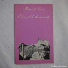Libros de segunda mano: LA SONRISA VERTICAL N.º 40. EL MAL DE LA MUERTE - MARGUERITE DURAS - TUSQUETS - 1984 - 1.ª EDICION. Lote 255460110