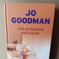 Libros de segunda mano: UNA PRIMAVERA PARA PECAR 5E- JO GOODMAN. Lote 255669190