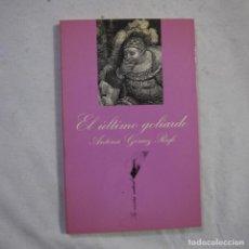 Livros em segunda mão: LA SONRISA VERTICAL N.º 41. EL ÚLTIMO GOLIARDO - ANTONIO GÓMEZ RUFO - TUSQUETS - 1984 - 1.ª EDICION. Lote 256004120