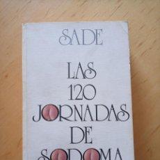 Libros de segunda mano: SADE LAS 120 JORNADAS DE SODOMA. Lote 256066450