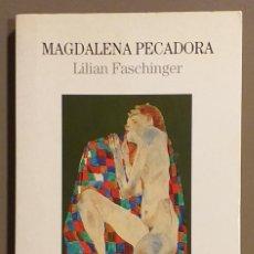 Libros de segunda mano: MAGDALENA PECADORA. LILIAN FASCHINGER. LUMEN ED. 1997. 1ª EDICIÓN! MUY BUEN ESTADO!!. Lote 257343210