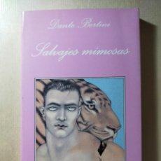 Livros em segunda mão: LA SONRISA VERTICAL N.º 90. SALVAJES MIMOSAS - DANTE BERTINI - TUSQUETS - 1994 - 1.ª EDICION. Lote 257815060