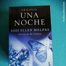 Libros de segunda mano: TRILOGÍA UNA NOCHE (JODI ELLEN MALPAS.) UNA NOCHE DESEADA. ENAMORADA, TRAICIONADA. Lote 257954050