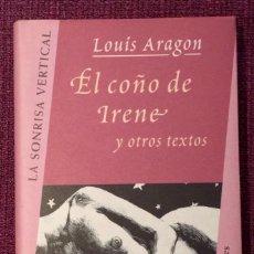 Libros de segunda mano: LOUIS ARAGON. EL COÑO DE IRENE. EL INSTANTE Y LAS AVENTURAS DE DON JUAN LAPOLLA TIESA.-NUEVO. Lote 259718655