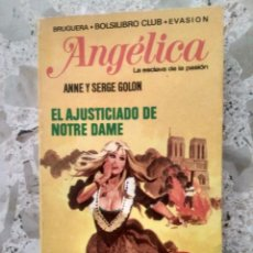 Libros de segunda mano: ANGÉLICA - 4, EL AJUSTICIADO DE NOTRE DAME - ANNE Y SERGE GOLON - BRUGUERA, BOLSILIBRO CLUB, EVASIÓN. Lote 261782565