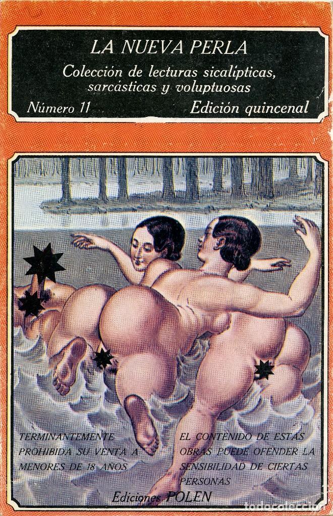 LA NUEVA PERLA. COLECCIÓN DE LECTURAS SICALÍPTICAS.. Nº 11. EDICIONES POLEN. MADRID. 1979. PP. 76 (Libros de Segunda Mano (posteriores a 1936) - Literatura - Narrativa - Erótica)
