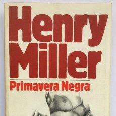 Libros de segunda mano: PRIMAVERA NEGRA - HENRY MILLER. Lote 261821325