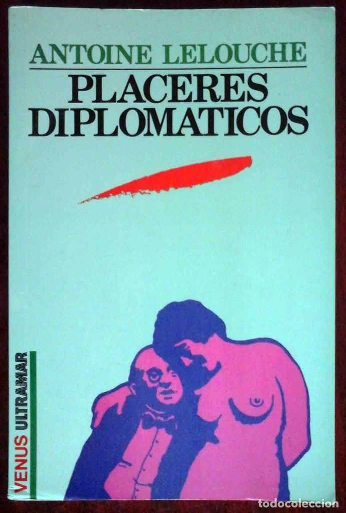 PLACERES DIPLOMÁTICOS (ANTOINE LELOUCHE) VENUS ULTRAMAR 1990 (Libros de Segunda Mano (posteriores a 1936) - Literatura - Narrativa - Erótica)
