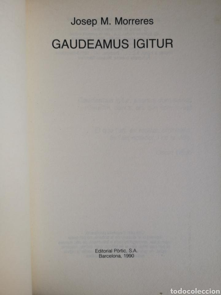 Libros de segunda mano: JOSEP. M. MORRERES. Gaudeamus igitur. Premi La piga 1989. 1a ed. Pòrtic Bcn, abril 1990 (com nou). - Foto 3 - 261880065