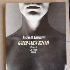Libros de segunda mano: JOSEP. M. MORRERES. GAUDEAMUS IGITUR. PREMI LA PIGA 1989. 1A ED. PÒRTIC BCN, ABRIL 1990 (COM NOU).. Lote 261880065