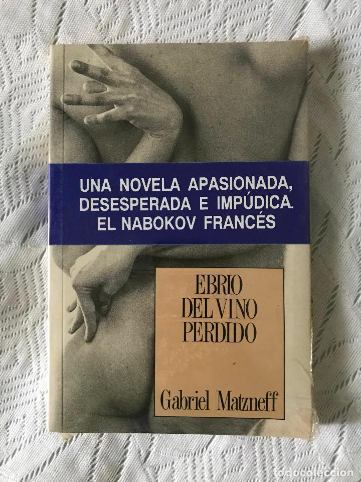 LIBRO, MATZNEFF, GABRIEL : EBRIO DEL VINO PERDIDO (TRAD:JOSÉ SAMPERE) NUEVO PRECINTADO (Libros de Segunda Mano (posteriores a 1936) - Literatura - Narrativa - Erótica)