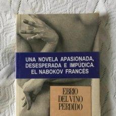 Libros de segunda mano: LIBRO, MATZNEFF, GABRIEL : EBRIO DEL VINO PERDIDO (TRAD:JOSÉ SAMPERE) NUEVO PRECINTADO. Lote 277091338