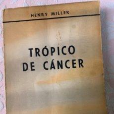 Libros de segunda mano: TRÓPICO DE CÁNCER, HENRY MILLER. Lote 262885930