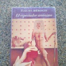 Libros de segunda mano: EL ESPECTADOR ANONIMO -- FLEURY MEROGIS -- EL JARDIN DE LAS DELICIAS -- NUEVO --. Lote 263014170