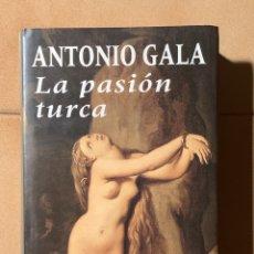 """Libros de segunda mano: """"LA PASIÓN TURCA"""" DE ANTONIO GALA. Lote 265198174"""