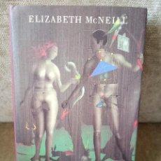 Livres d'occasion: ELIZABETH MCNEILL - NUEVE SEMANAS Y MEDIA - CÍRCULO, 1992 - BELLA EDICIÓN. Lote 266210178
