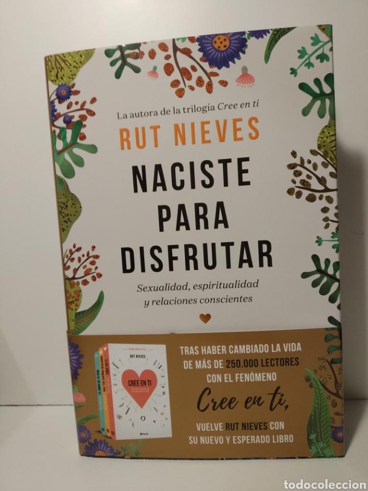 Libros de segunda mano: Naciste para disfrutar Sexualidad espiritualidad y relaciones conscientes Rut Nieves Libro nuevo - Foto 10 - 198137976