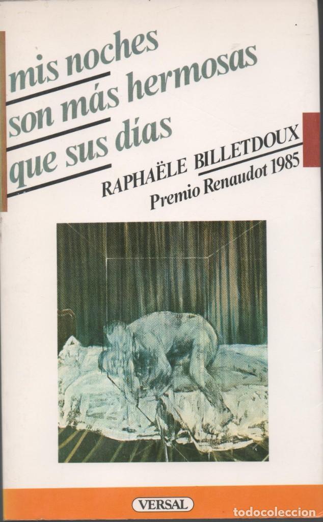 MIS NOCHES SON MÁS HERMOSAS QUE SUS DÍAS (Libros de Segunda Mano (posteriores a 1936) - Literatura - Narrativa - Erótica)