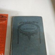Libros de segunda mano: LA IMPOSIBLE . RAFAEL LÓPEZ DE HARO EDITORIAL RAMÓN SOPENA. Lote 268606294