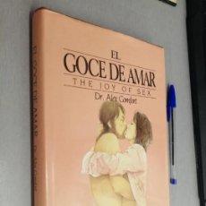 Libros de segunda mano: EL GOCE DE AMAR, GUÍA ILUSTRADA DEL AMOR / DR. ALEX COMFORT / FOLIO 1984. Lote 268744189