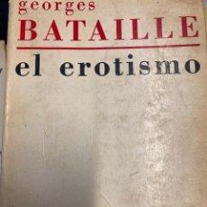 Libros de segunda mano: BATAILLE, GEORGES. - EL EROTISMO.. Lote 269131998