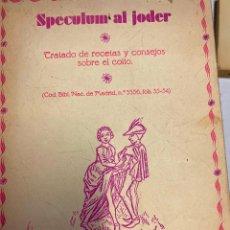 Libros de segunda mano: SPECULUM AL JODER. TRATADO DE RECETAS Y CONSEJOS SOBRE EL COITO (COD. BIBL. NAC. DE MADRID, Nº 3356. Lote 269132023