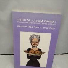 Libros de segunda mano: LIBRO DE LA RISA CARNAL: BASADO EN CUENTOS POPULARES ERÓTICOS.. Lote 270521423