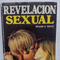 Libros de segunda mano: REVELACIÓN SEXUAL - WILLIAM G. FOSTER . EDICIONES MULTILIBRO 1975. Lote 277295048
