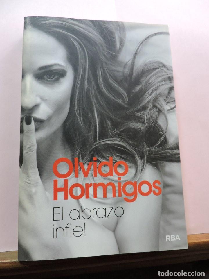 EL ABRAZO INFIEL. HORMIGOS, OLVIDO. RBA (Libros de Segunda Mano (posteriores a 1936) - Literatura - Narrativa - Erótica)